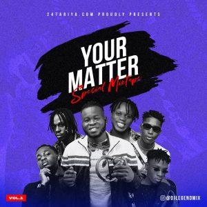 DJ Legend - Your Matter Special Mix