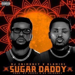 DJ Enimoney – Sugar Daddy