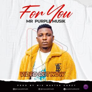 VIDEO: Mr Purplemusik – For You
