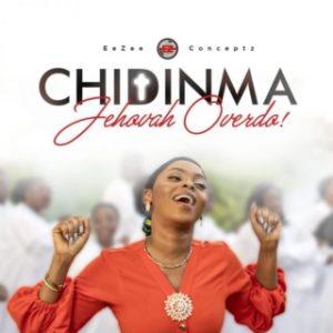 Download Gospel Music: Chidinma – Jehovah Overdo