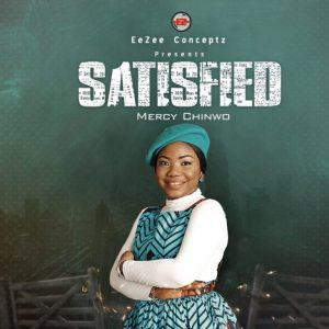 Download Gospel Music: Mercy Chinwo – Satisfied (Full Album)