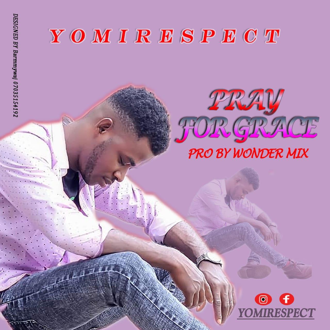 Yomi Respect - Pray For Grace